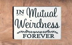 Wedding Sign Dr Suess Quotes In Mutual Weirdness Love Funny Anniversary Engagement Bridal Shower Gift Ideas Custom Hand Painted Wall Art