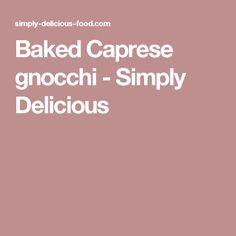 Baked Caprese gnocchi - Simply Delicious