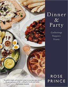 Published this September... Dinner & Party: Gatherings. Suppers. Feasts by Rose Prince
