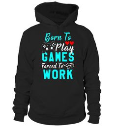 """# Born To Play Game Forced To Work T-Shirt Gamers Gaming Shirt .  Special Offer, not available in shops      Comes in a variety of styles and colours      Buy yours now before it is too late!      Secured payment via Visa / Mastercard / Amex / PayPal      How to place an order            Choose the model from the drop-down menu      Click on """"Buy it now""""      Choose the size and the quantity      Add your delivery address and bank details      And that's it!      Tags: Forced to Work this is…"""