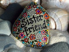 Hey, I found this really awesome Etsy listing at https://www.etsy.com/listing/119635394/sister-friend-painted-rock-sandi-pike