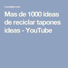 Mas de 1000 ideas de reciclar tapones ideas - YouTube