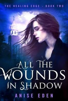 Cate's enemies aren't just surrounding her―they're inside her head. All the Wounds in Shadow by Anise Eden The Healing Edge Book Two Genre: Paranormal Romantic Suspense Content/Theme(s): Psychics, Therapist, Military, Workplace Release Date: August 23, 2016