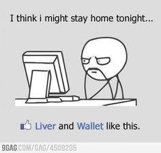 I think I might stay in tonight