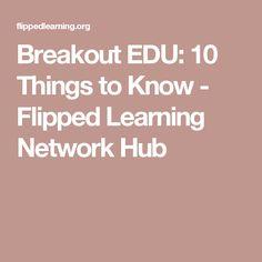 Breakout EDU: 10 Things to Know - Flipped Learning Network Hub Breakout Edu, Breakout Boxes, Flip Learn, Learning Games, Things To Know, Flipping, Teacher Stuff, Programming, School Ideas