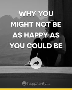 We can always be happier. Here are some things that might keep you from being happy as you could be. Read it at http://happitivity.com/2014/03/29/why-you-might-not-be-as-happy-as-you-could-be/ #happiness #challanges