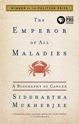 """One of the New York Times 10 Best Books of 2010, The Emperor of All Maladies is Siddhartha Mukherjee's magisterial """"biography"""" of cancer."""