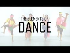 The Five Elements of Dance | KQED Art School. Wish that action was replaced with relationship, but I like it.
