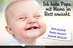 Sprüche Babby lustig – Ich habe Papa mit Mama im Bett erwischt. Ich glaub Papa … Sayings Babby funny – I caught dad with mom in bed. I think dad steals my milk – sayings search Dental Jokes, Dental Facts, Your Smile, Make You Smile, Spirit Science, Dental Health, Funny Me, Hilarious, Funny Babies