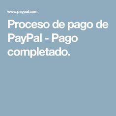 Proceso de pago de PayPal - Pago completado.