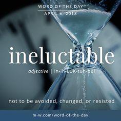 The #wordoftheday is 'ineluctable' . #language #merriamwebster #dictionary