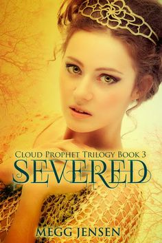 4 out of 5 (really liked it): Severed (Cloud Prophet Trilogy #3) by Megg Jensen  (May)