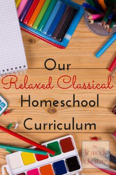 What's a relaxed classical homeschool? I'm laying out our plans for third grade, kindergarten and tot school for this year.