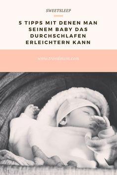 Kein Schlaftraining - hier sind 5 Tipps mit denen man seinem Baby das Durchschlafen erleichtern kann