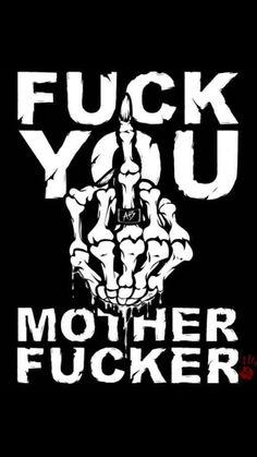 Die muther fucker die mother fucker die