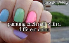 painting each nail with a different colour