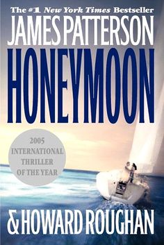 James Patterson - Honeymoon ... Just finished this one ... O - M - G!!!  A thriller from the get-go and nonstop till the end ... Only took me three days to read!   I HIGHLY recommend this one!!
