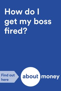 You Can Get Rid of Your Bad Boss (i.e. get them fired) if You Follow These Guidelines #keyquestions