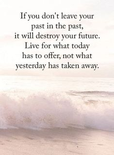 Inspirational Quotes about life Don't Leave Past In past, Never Allow Destroy Future