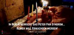 """""""In Berlin herrscht das Peter Pan Syndrom… keiner will Erwachsen werden!"""" Berlin Ick Liebe Dir #quotes #zitate"""