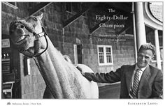 Snowman - The eighty dollar champion.    Snowman (1949-1974) was a former plow horse, when at 8 years old was on his way to the slaughter house -- purchased by Harry de Leyer for $80 -- Then went on to become a champion in show jumping in the 1950s.