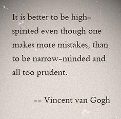 Do you agree? Found via Wendy Murley. Re-pinned by www.drmelindadouglass.com | #goforit #vangogh