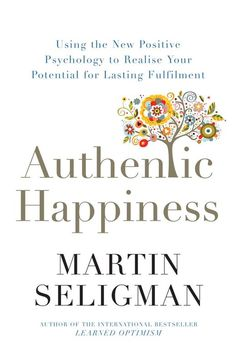 Authentic Happiness | Martin Seligman
