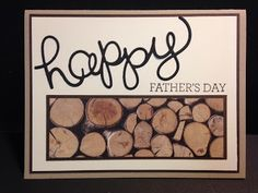 Showcase a scrap of designer paper on a special card - in this case, it's a wood pile for father's day.  Lots of layers of complimentary colors and your handmade card will be well-made and sturdy.
