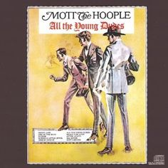 All the Young Dudes by Mott the Hoople (otherwise known as my favorite song)