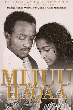 Oromo film: Mijuu Haqaa