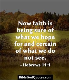 More inspiration >> BibleGodQuotes.com Scripture Quotes, Faith Quotes, Bible Scriptures, Now Faith Is, Faith In God, Awesome Quotes, Best Quotes, Motivational, Inspirational Quotes
