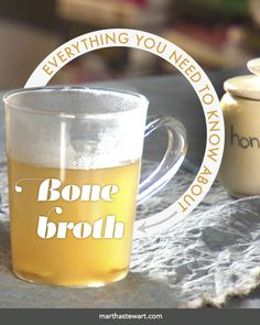Everything you need to know about bone broth.