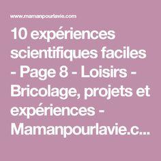 10 expériences scientifiques faciles - Page 8 - Loisirs - Bricolage, projets et expériences - Mamanpourlavie.com