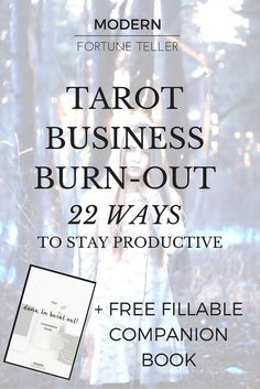 Experiencing burn out in your tarot business? Here's 22 ways + fillable PDF book to help you stay productive and build your business without the extra stress.
