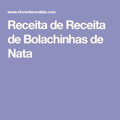 Receita de Receita de Bolachinhas de Nata