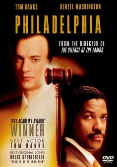 Philadelphia-love love love this movie!!!