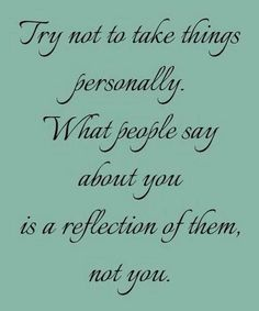 Hard lesson to learn.  Try not to take things personally.  What people say abut you is a reflection of them, not you.