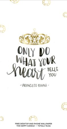 A free desktop and phone wallpaper with a quote from Princess Diana / Created by The Happy Candle