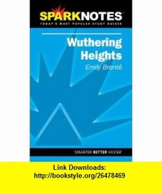 Wuthering Heights (SparkNotes Literature Guide) (9781586633622) Emily Bronte, SparkNotes Editors , ISBN-10: 1586633627  , ISBN-13: 978-1586633622 ,  , tutorials , pdf , ebook , torrent , downloads , rapidshare , filesonic , hotfile , megaupload , fileserve