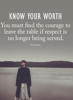 Quotable Quotes, Wisdom Quotes, True Quotes, Motivational Quotes, Inspirational Quotes, Know Your Worth Quotes, Knowing Your Worth, Quotes About Self Worth, Uplifting Quotes