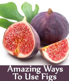 12 Amazing Ways To Use Figs As A Natural Remedy