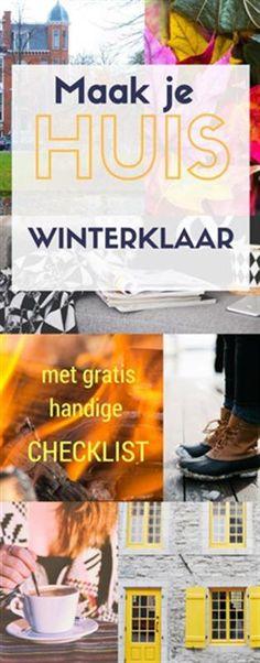 Maak je huis nu winterklaar!| met gratis handige checklist | onderhoud en klusjes | |www.helderenklaar.nl | professional organizing |hulp bij opruimen | time management | voor  werkende moeders