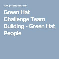 Green Hat Challenge Team Building - Green Hat People