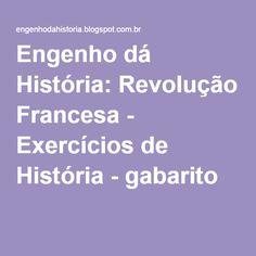 Engenho dá História: Revolução Francesa - Exercícios de História - gabarito