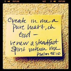 Psalm 51:10 will always be one of my favorite verses!