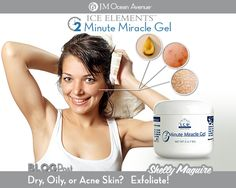Ice Elements 2 Minute Gel: Dry, Oily, Or Acne Skin? Exfoliate! www.myjmoa.com/marcyfalato