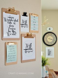 Try putting inspirational messages on clipboards and hanging them on the wall.