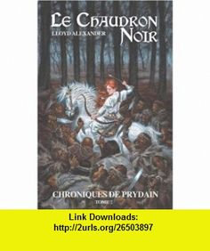 Chroniques de Prydain, Tome 2 (French Edition) (9782012016859) Lloyd Alexander , ISBN-10: 2012016855  , ISBN-13: 978-2012016859 ,  , tutorials , pdf , ebook , torrent , downloads , rapidshare , filesonic , hotfile , megaupload , fileserve