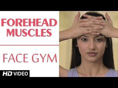 Face Gym - Forehead Muscles HD | Asha Bachanni - YouTube