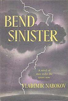 Bend Sinister by Vladimir Nabokov.